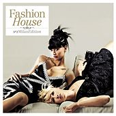 Fashion House - No.1 Milan Edition (Compiled by Henri Kohn) by Various Artists