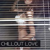 Chillout Love by Various Artists