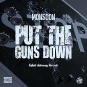 Put the Guns Down - Single by Monsoon