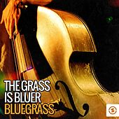 The Grass Is Bluer: Bluegrass by Various Artists