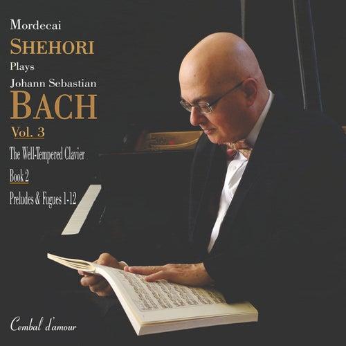 Mordecai  Shehori Plays J.S. Bach, Vol. 3 by Mordecai Shehori