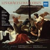 Les Grâces Françoises: Music of the French Baroque by Les Grâces