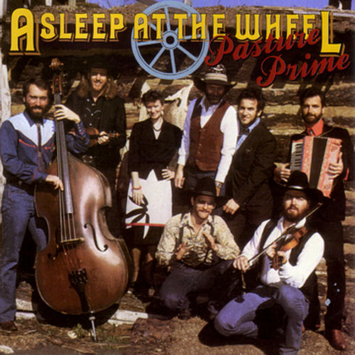 Pasture Prime by Asleep at the Wheel