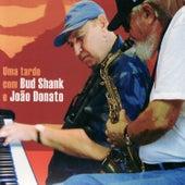 Uma tarde com Bud Shank e João Donato by João Donato