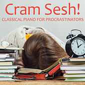 Cram Sesh - Classical Piano for Procrastinators by Various Artists