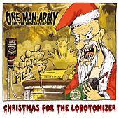 Christmas for the Lobotomizer by One Man Army And The Undead Quartet