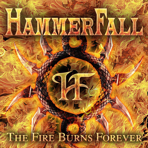 The Fire Burns Forever by Hammerfall