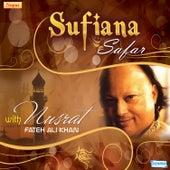 Sufiana Safar with Nusrat Fateh Ali Khan by Nusrat Fateh Ali Khan