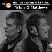 The Mark Radcliffe Folk Sessions: While & Matthews by Julie Matthews