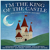 I'm the King of the Castle and Other Nursery Rhymes for Boys by Various Artists