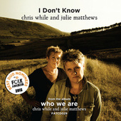 I Don't Know - Single by Julie Matthews