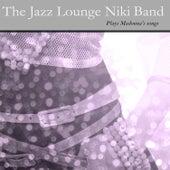 The Jazz Lounge Niki Band Plays Madonna´s Songs by The Jazz Lounge Niki Band