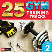 25 Gym Training Tracks Vol. 2 (105 Minutes of Workout Music Ideal for Gym, Jogging, Running, Cycling, Cardio and Fitness) by Various Artists