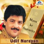Udit Narayan - Mann Ke Saavariya by Various Artists