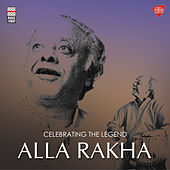 Celebrating the Legend - Alla Rakha by Zakir Hussain