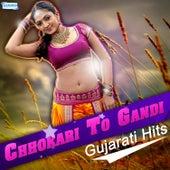 Chhokari to Gandi - Gujarati Hits by Various Artists