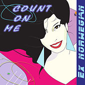 Count on Me by Ex Norwegian