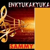 Enkyukakyuka by Sammy