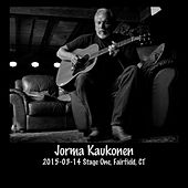 2015-03-14 Stage One, Fairfield, Ct (Live) by Jorma Kaukonen