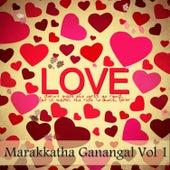 Marakkatha Ganangal, Vol. 1 by Various Artists