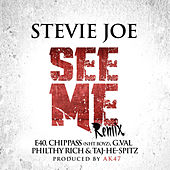 See Me (feat. E-40, Chippass, G.Val, Philthy Rich & Taj-He-Spitz) by Stevie Joe