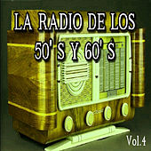 La Radio de los 50's y 60's, Vol. 4 by Various Artists