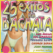 25 Éxitos de la Bachata by Various Artists