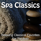 Spa Classics – Relaxing Classical Favorites for the Bath by Various Artists
