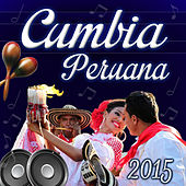 Cumbia Peruana 2015 by Various Artists