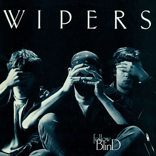 Follow Blind Follow Blind by Wipers