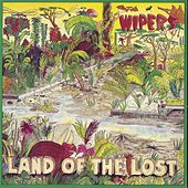 Land Of The Lost by Wipers
