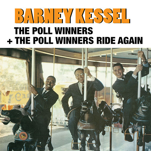 The Poll Winners + the Poll Winners Ride Again (feat. Ray Brown and Shelly Manne) by Barney Kessel