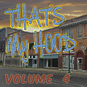 That's My Hood, Vol. 4 by Various Artists
