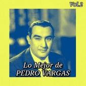 Lo Mejor de Pedro Vargas, Vol. 2 by Pedro Vargas