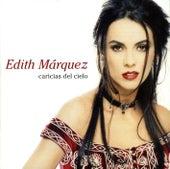 Caricias Del Cielo by Edith Marquez