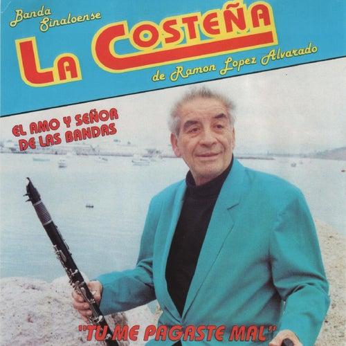 Tu Me Pagaste Mal by Banda La Costena