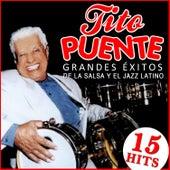Tito Puente Grandes Éxitos de la Salsa y el Jazz Latino. 15 Hits by Tito Puente