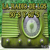 La Radio de los 50's y 60's, Vol. 2 by Various Artists
