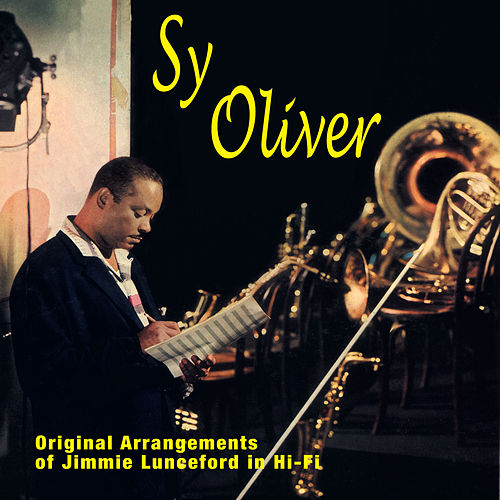 Original Arrangements of Jimmy Lunceford in Hi-Fi (Bonus Track Version) by Sy Oliver