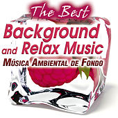 The Best Background and Relax Music. Música Ambiental De Fondo . Hilo Musical Instrumental von Various Artists