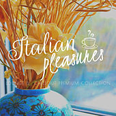 Italian Pleasures (Lounge & Chillout Collection) by Various Artists