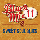 Blues Mix, Vol. 11: Sweet Soul Blues by Various Artists
