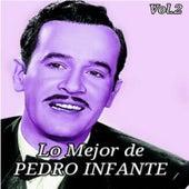 Lo Mejor de Pedro Infante, Vol. 2 by Pedro Infante