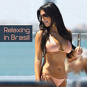 Relaxing In Brasil by Various Artists