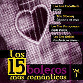 Los 15 Boleros Mas Romanticos, Vol. 1 by Various Artists