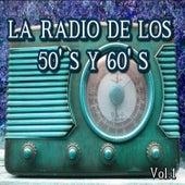 La Radio de los 50's y 60's, Vol. 1 by Various Artists