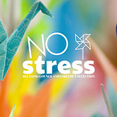 No Stress (Relaxing Lounge and Chillout Collection) by Various Artists