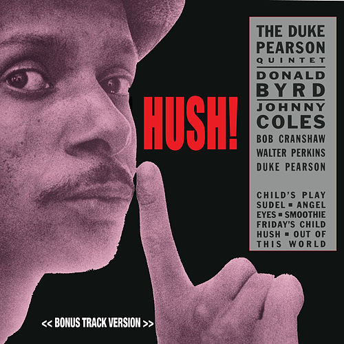 Hush! (feat. Donald Byrd & Johnny Coles) [Bonus Track Version] by Duke Pearson