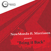 Bring It Back by New Mondo