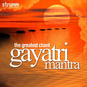 The Greatest Chant - Gayatri Mantra by Various Artists